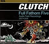 : Full Fathom Five: Audio Field Recordings 2007-2008