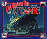 I Was There: On Board the Titanic (I Was There Books)