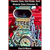 Classic Cars, Hot Rods, And Muscle Cars - Volume 3