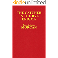 The Catcher in the Rye Enigma: J.D. Salinger's Mind Control Triggering Device or a Coincidental Literary Obsession of Criminals? (The Underground Knowledge Series Book 4)