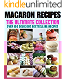 Macarons :The Ultimate Recipe Guide