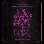 Grim | Ellen Hopkins,Julie Kagawa,Amanda Hocking,Christine Johnson (editor)