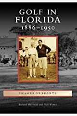 Golf in Florida:: 1886-1950 (Images of Sports) Paperback