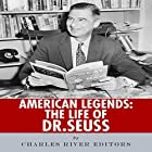 American Legends: The Life of Dr. Seuss Hörbuch von  Charles River Editors Gesprochen von: Jim D. Johnston