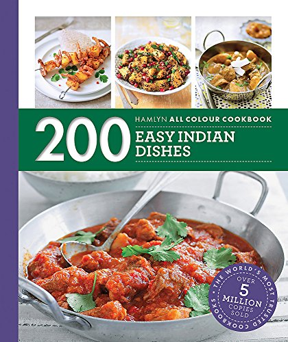 200 Easy Indian Dishes: Hamlyn All Colour Cookbook (Hamlyn All Colour Cookery)