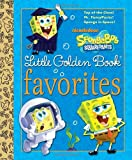 SpongeBob SquarePants Little Golden Book Favorites (SpongeBob SquarePants), Geof Smith and James Killeen, 0307931218