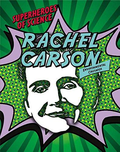 Rachel Carson: Environmental Crusader (Superheroes of Science)