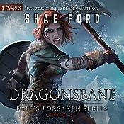 Dragonsbane: Fate's Forsaken, Book 3 | Shae Ford