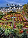 Footloose on Madeira