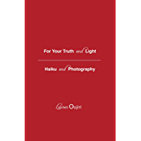 For Your Truth & Light: Haiku & Photography book cover