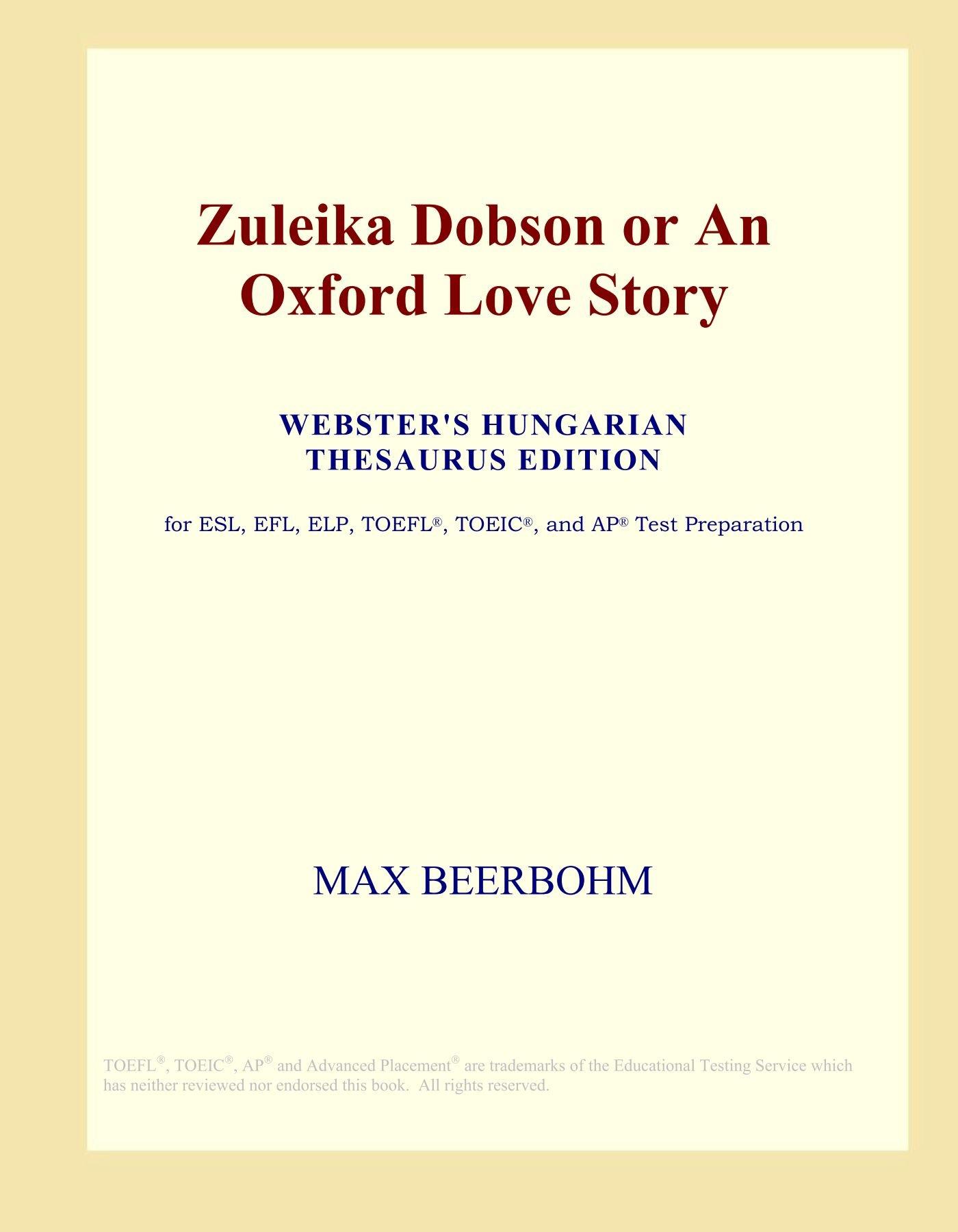 Zuleika Dobson or An Oxford Love Story (Webster's Hungarian Thesaurus Edition) pdf epub