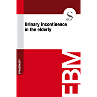 Urinary Incontinence in the Elderly (English Edition)