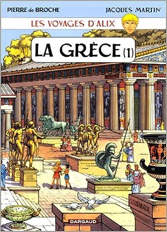 Téléchargez des ebooks gratuitement en ligne Les Voyages d'Alix : Grèce,  tome 1 ePub 2203329122
