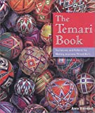 The Temari Book: Techniques & Patterns for Making Japanese Thread Balls