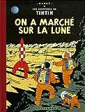 Les Aventures de Tintin : On a marché sur la lune : Edition fac-similé en couleurs