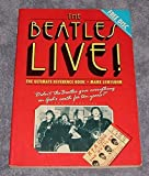 The Beatles Live: The Ultimate Reference Book by Mark Lewisohn (1986-10-03)