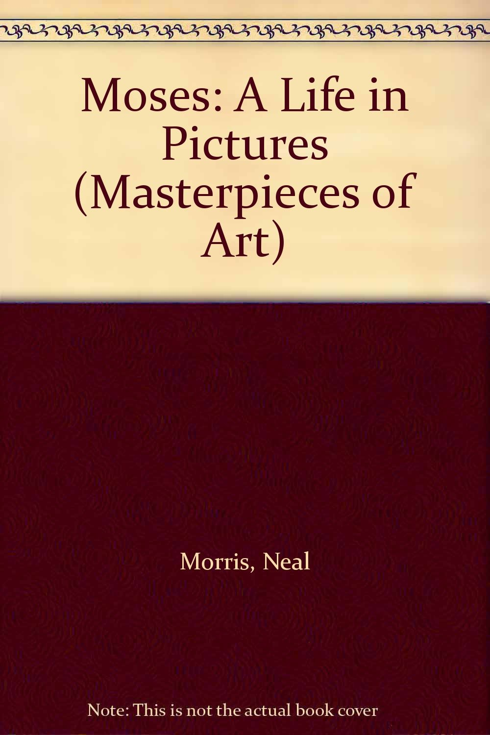 Moses : A Life in Pictures (Masterpieces of Art) pdf