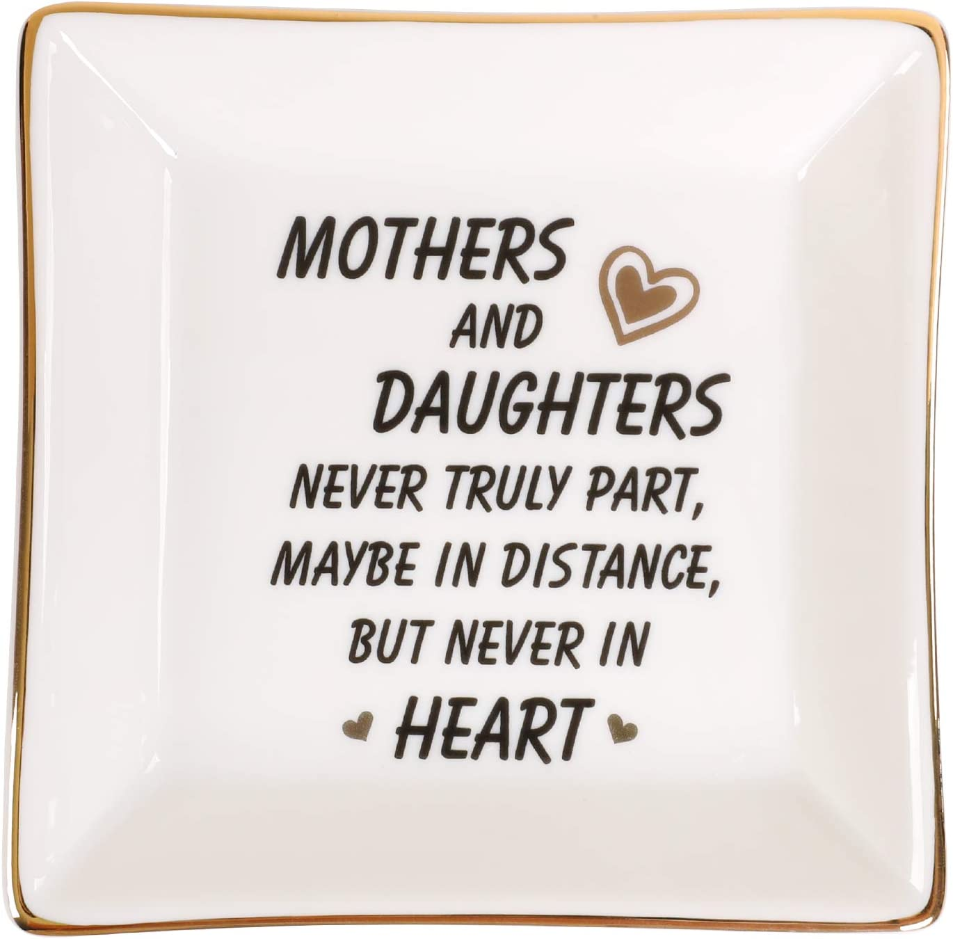EVEREST GOOSE Mother Gifts Trinket Dish - Ceramic Ring Dish Decorative Trinket Plate - Best Birthday Gifts for Mom - Mothers and Daughters Never Truly Apart, Maybe in Distance But Never in Heart