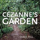 Cézanne's Garden, Derek Fell, 0743225368
