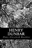 Henry Dunbar, Mary Elizabeth Braddon, 1481152696