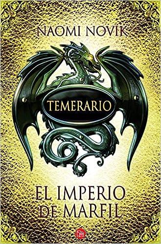 El imperio de marfil. Temerario IV (Spanish Edition)