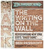 img - for The Writing on the Wall: Rediscovering New York City's