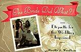 The Bride Did What?!, Martha A. Woodham, 1563521989