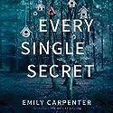 Every Single Secret: A Novel Hörbuch von Emily Carpenter Gesprochen von: Kate Orsini