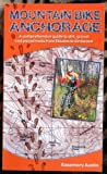 Mountain Bike Anchorage: A Comprehensive Guide to Dirt, Gravel and Paved Bicycle Trails from Eklutna Lake to Girdwood
