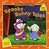 img - for Spooky Bunny Tales (Max and Ruby) book / textbook / text book