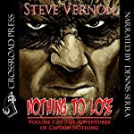 Nothing to Lose: The Adventures of Captain Nothing | Steve Vernon