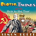 Blotto, Twinks and the Heir to the Tsar | Simon Brett