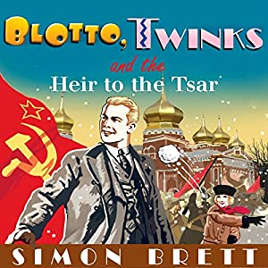 Blotto, Twinks and the Heir to the Tsar Audiobook