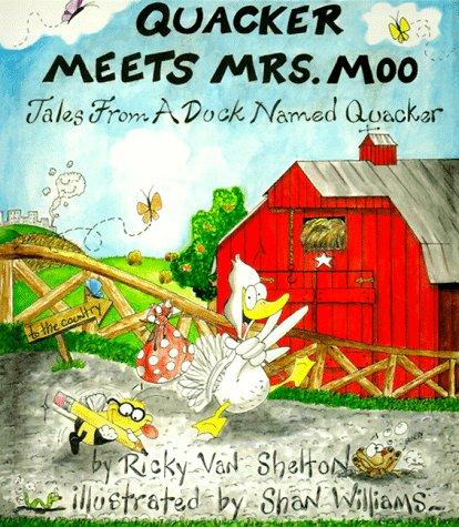 Quacker Meets Mrs Moo: Tales from a Duck Named Quacker -