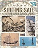 Setting Sail: Ten Thousand Years of Seafaring Adventure