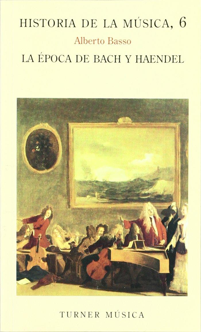 Historia de la música: 6. La época de Bach y Haendel Turner Música - 9788475061641: Amazon.es: Basso, Alberto, Morla, Beatriz Verónica: Libros