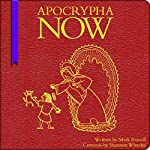 Apocrypha Now | Mark Russell,Shannon Wheeler
