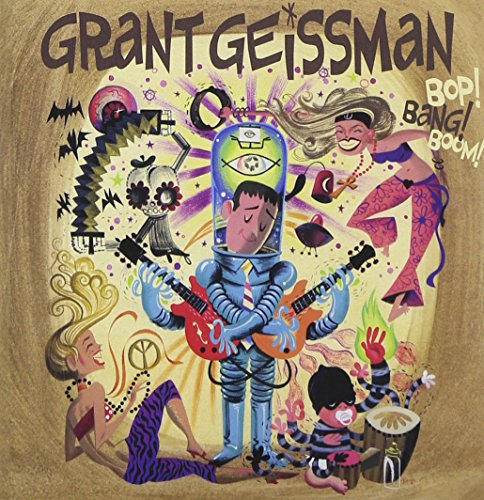 JazzWeek CD Releases | Grant Geissman: Bop! Bang! Boom! (Futurism ...