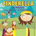 Cinderella: Grimm Brothers Tales | Liz Doolittle