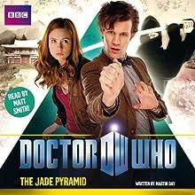 Doctor Who: The Jade Pyramid Radio/TV Program by Martin Day Narrated by Matt Smith