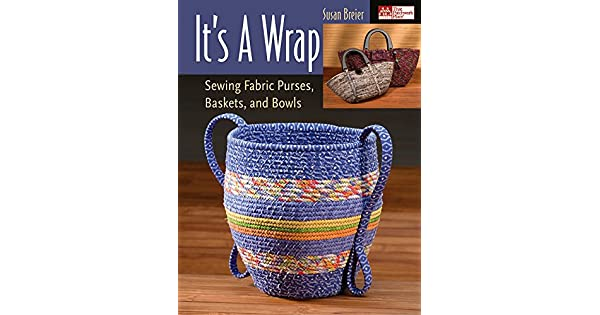 Amazon.com: Its a Wrap: Sewing Fabric Purses, Baskets, and ...