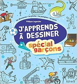 J'apprends à dessiner spécial garçons, by Philippe Legendre