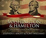 img - for Washington and Hamilton: The Alliance That Forged America book / textbook / text book