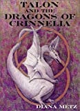 Talon and the Dragons of Crinnelia, Diana Metz, 0971843112