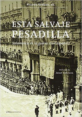 Esta salvaje pesadilla.: Salamanca en la guerra civil ...