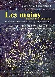 Les mains dans les étoiles : Dictionnaire encyclopédique d'astronomie pour la Langue des Signes Française (LSF)