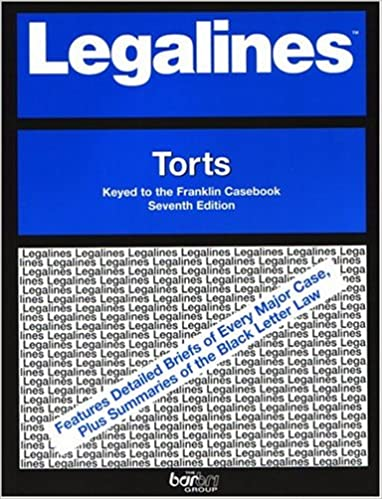 Read Legalines: Torts: Adaptable to Seventh Edition of the Franklin Casebook PDF, azw (Kindle), ePub