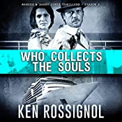 Who Collects the Souls: Marsha & Danny Jones Thrillers, Book 7 | Ken Rossignol