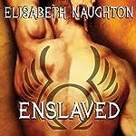 Enslaved: Eternal Guardians, Book 5 | Elisabeth Naughton