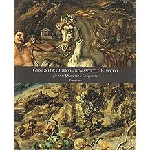 Giorgio De Chirico Romantico e Barocco